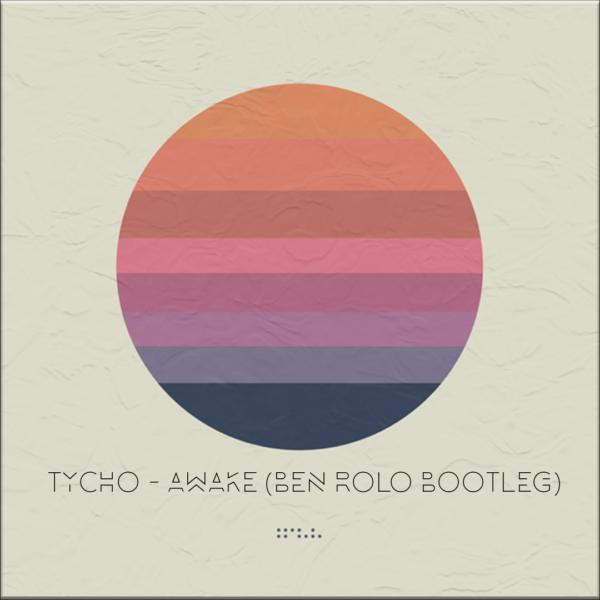 PREMIERE : Tycho – Awake (Ben Rolo Bootleg)