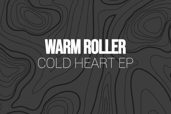PREMIERE : Warm Roller – Cold Heart